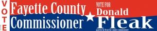 Vote for Donald Fleak - Fayette County Commissioner